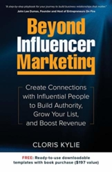 Beyond Influencer Marketing: Create Connections with Influential People to Build Authority, Grow Your List, and Boost Revenue - 1