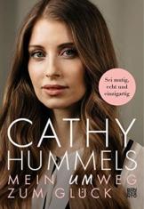Cathy Hummels: Mein Umweg zum Glück: Die Biografie einer starken Frau. Mutig den eigenen Weg gehen: Ängste überwinden, positiv denken, Selbstvertrauen gewinnen: Sei mutig, echt und einzigartig - 1
