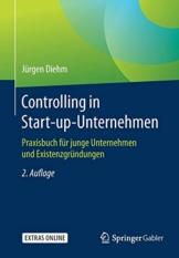 Controlling in Start-up-Unternehmen: Praxisbuch für junge Unternehmen und Existenzgründungen - 1