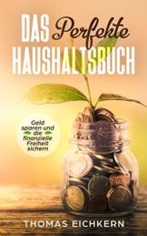 Das perfekte Haushaltsbuch: Wie spare ich Geld und kann schuldenfrei werden? (Mit Frugalismus weniger kaufen und den Schuldenberg aufräumen) - 1
