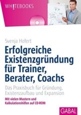 Erfolgreiche Existenzgründung für Trainer, Berater, Coachs: Das Praxisbuch für Gründung, Existenzaufbau und Expansion (Whitebooks) - 1