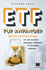 ETF für Anfänger: Wie Sie als ETF Einsteiger mit den neusten Strategien erfolgreich Ihr Vermögen aufbauen (Vermögensaufbau, Band 1) - 1