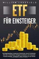ETF FÜR EINSTEIGER - Vermögensaufbau & passives Einkommen durch Dividenden: Wie Sie in Indexfonds intelligent investieren und finanzielle Freiheit erlangen. Erfolgreich Geld verdienen an der Börse - 1