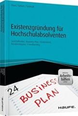 Existenzgründung für Hochschulabsolventen - inkl. Arbeitshilfen online: Geschäftsidee, Business-Plan, Fördermittel, Kundenakquise, Crowdfunding (Haufe Fachbuch) - 1