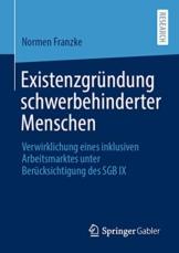 Existenzgründung schwerbehinderter Menschen: Verwirklichung eines inklusiven Arbeitsmarktes unter Berücksichtigung des SGB IX - 1