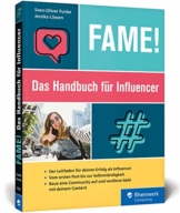 Fame!: Das Handbuch für Influencer. Der Leitfaden zum Erfolg: Baue Deine Community auf und verdiene Geld mit Deinem Content. Komplett in Farbe - 1