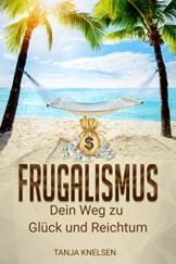 Frugalismus: Dein Weg zu Glück und Reichtum (Sonderausgabe) - 1