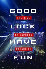 Good Luck Have Fun: The Rise of eSports - 1