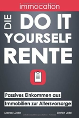 immocation – Die Do-it-yourself-Rente: Passives Einkommen aus Immobilien zur Altersvorsorge. - 1