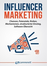 Influencer Marketing: Chancen, Potenziale, Risiken, Mechanismen, strukturierter Einstieg, Software-Übersicht - 1