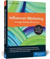 Influencer-Marketing: Strategie, Briefing, Monitoring. Inkl. Best Practices aus echten Kampagnen sowie Tipps zu rechtlichen Fragen - 1
