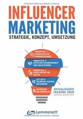 Influencer-Marketing: Strategie - Konzept - Umsetzung. Incl. rechtlicher Rahmen, viele echte Praxisbeispiele, Plattformen- und Tool-Übersicht. - 1
