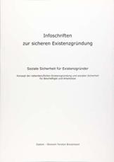 Infoschriften zur sicheren Existenzgründung - Soziale Sicherheit für Existenzgründer: Konzept der nebenberuflichen Existenzgründung und sozialen Sicherheit für Beschäftigte und Arbeitslose - 1
