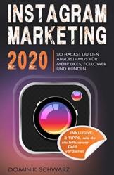 Instagram Marketing 2020: So hackst du den Instagram Algorithmus für mehr Likes, Follower und Kunden! Inklusive: 3 Tipps, wie Du als Influencer Geld verdienst - 1