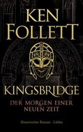 Kingsbridge - Der Morgen einer neuen Zeit: Historischer Roman (Kingsbridge-Roman 4) - 1