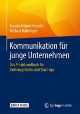 Kommunikation für junge Unternehmen: Das Praxishandbuch für Existenzgründer und Start-ups - 1