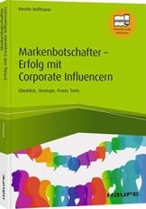 Markenbotschafter - Erfolg mit Corporate Influencern: Überblick, Strategie, Praxis, Tools - 1