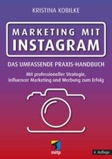 Marketing mit Instagram: Das umfassende Praxishandbuch. Mit professioneller Strategie, Influencer Marketing und Werbung zum Erfolg (mitp Business) - 1