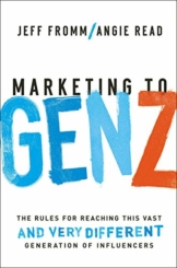 Marketing to Gen Z: The Rules for Reaching This Vast--and Very Different--Generation of Influencers - 1