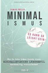 Minimalismus - Es kann so leicht sein: Wie du dein Leben durch einen minimalistischen Lebensstil nachhaltig vereinfachst - 1