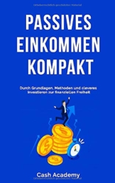 Passives Einkommen kompakt: Durch Grundlagen, Methoden und cleveres Investieren zur finanziellen Freiheit - 1