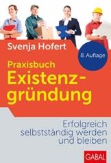 Praxisbuch Existenzgründung: Erfolgreich selbstständig werden und bleiben (Dein Business) - 1