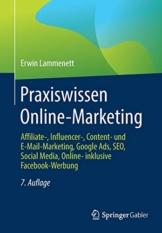 Praxiswissen Online-Marketing: Affiliate-, Influencer-, Content- und E-Mail-Marketing, Google Ads, SEO, Social Media, Online- inklusive Facebook-Werbung - 1
