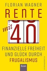 Rente mit 40: Finanzielle Freiheit und Glück durch Frugalismus - 1