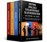 RHETORIK | SMALLTALK | SCHLAGFERTIGKEIT | SELBSTBEWUSSTSEIN - Das Große 4 in 1 Buch!: Wie Sie die Kunst der Kommunikation, der Körpersprache und selbstbewusstes Auftreten erfolgreich meistern - 1