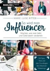 So wird man Influencer!: Machen, was man liebt, und Geld damit verdienen - 1