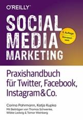 Social Media Marketing - Praxishandbuch für Twitter, Facebook, Instagram & Co.: Mit Beiträgen von Thomas Schwenke, Wibke Ladwig und Tamar Weinberg - 1