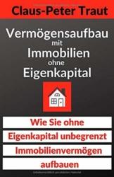 Vermögensaufbau mit Immobilien ohne Eigenkapital: Wie sie ohne Eigenkapital unbegrenzt  Immobilienvermögen aufbauen - 1