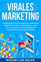 Virales Marketing: Werden Sie durch Network Marketing, Empfehlungsmarketing und Influencer Marketing zum Talk of Town und steigern Sie Ihren Erfolg bei der Kundengewinnung & Neukundenakquise - 1