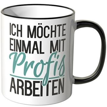Wandkings® Tasse, Spruch: Ich möchte einmal mit Profis arbeiten - SCHWARZ - 1