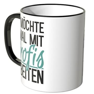 Wandkings® Tasse, Spruch: Ich möchte einmal mit Profis arbeiten - SCHWARZ - 3