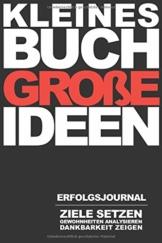 """Erfolgsjournal - """"Kleines Buch, Große Ideen"""" - Wochenplaner: Zielsetzung & Dankbarkeit - Gewohnheiten analysieren & verbessern - los legen & erfolgreicher sein - 1"""