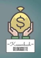 Kassenbuch Geldkassette: Kassenbuch zur Führung der Einnahmen und Ausgaben einer Geldkassette - 1