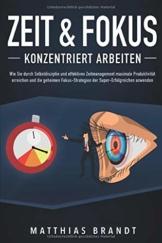 ZEIT & FOKUS - Konzentriert arbeiten: Wie Sie durch Selbstdisziplin und effektives Zeitmanagement maximale Produktivität erreichen und die geheimen Fokus-Strategien der Super-Erfolgreichen anwenden - 1
