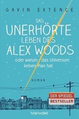 Das unerhörte Leben des Alex Woods oder warum das Universum keinen Plan hat: Roman - 1