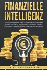 FINANZIELLE INTELLIGENZ: Mit den Strategien der Super-Erfolgreichen zur finanziellen Freiheit! Wie Sie Ihr Geld intelligent investieren, passives Einkommen erzielen und Ihr Vermögen gekonnt vermehren - 1