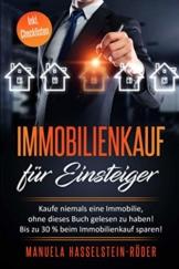 Immobilienkauf für Einsteiger: Kaufe niemals eine Immobilie, ohne dieses Buch gelesen zu haben! Spare bis zu 30% beim Kaufpreis! - 1