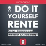 immocation – Die Do-it-yourself-Rente: Passives Einkommen aus Immobilien zur Altersvorsorge. - 1