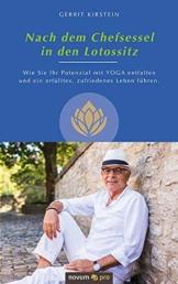 Nach dem Chefsessel in den Lotossitz: Wie Sie Ihr Potenzial mit YOGA entfalten und ein erfülltes, zufriedenes Leben führen - 1