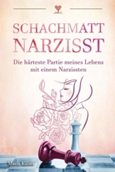 Schachmatt Narzisst: Die härteste Partie meines Lebens mit einem Narzissten - 1