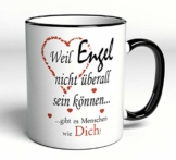 Tasse mit Spruch/Schriftzug - Weil Engel nicht überall sein können. gibt es Menschen wie Dich! - als Geschenk zum Geburtstag oder zu Weihnachten - 1