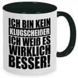 """Tassenliebe® - """"Ich bin kein Klugscheißer, ich weiß es wirklich Besser! Lustiger Spruch auf - Kaffeebecher, Tasse mit Motiv - tolles Geschenk! - 1"""