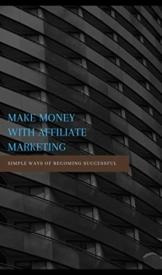 MAKE MONEY WITH AFFILIATE MARKETING (English Edition) - 1